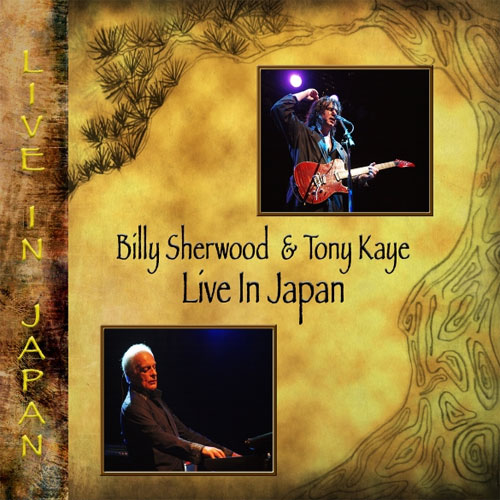 "Billy Sherwood and Tony Kaye - ""Live In Japan"""