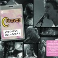 Caravan Access All Areas (Demon, 2015) Access All Areas is the new 2-disc set by Caravan, pioneers of the Canterbury style of progressive rock. Caravan had many lineups and formats […]