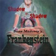 Dean Madonia Shadow To Shadow: Dean Madonia's Frankenstein (Soft Monkey Music, 2014) This ambitious double album appeared promising: a new rock opera based on Mary Shelley's popular Frankenstein novel, with […]