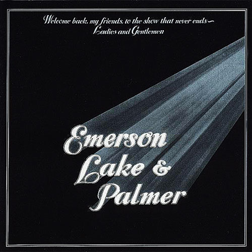 "Emerson, Lake & Palmer - ""Welcome Back My Friends to the Show That Never Ends"