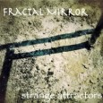 Fractal Mirror Strange Attractors (Third Contact, 2013) Garden of Ghosts is the first release by Dutch-American trio Fractal Mirror. The group's sound is a crossover mix of pop, dark and […]