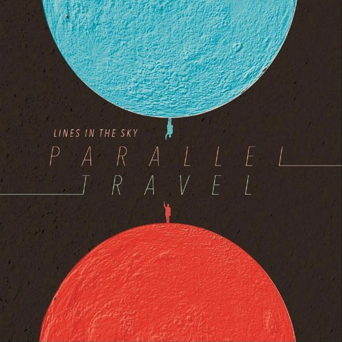 Lines in the Sky - Parallel Travel (Faster Steps Records, 2016)