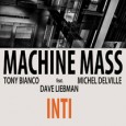 Machine Mass feat. Dave Liebman Inti (MoonJune Records, 2014) Inti reveals a live studio session with no overdubs featuring Machine Mass along with renowned saxophonist Dave Liebman. Machine Mass includes […]