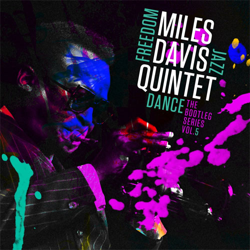 Miles Davis Quintet: Freedom Jazz Dance: The Bootleg Series, Vol 5