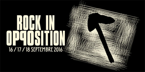 Rock in Opposition 2016 Program Revealed