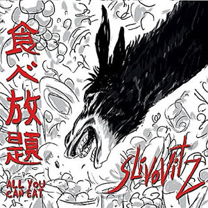"Slivovitz - ""All You Can Eat"