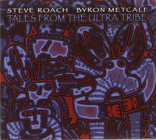 Steve Roach and Byron Metcalf - Tales from the Ultra Tribe