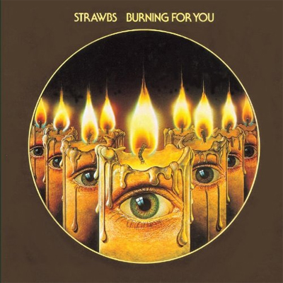 Strawbs - Burning for You