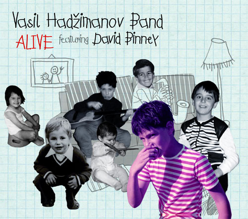 "Vasil Hadžimanov Band featuring David Binney - ""Alive"" (MoonJune Records, 2016)"